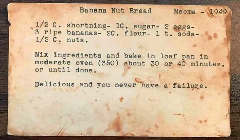 Meema's banana nut bread recipe, found tucked into a corner of the attic.